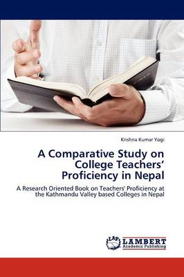 A Comparative Study on College Teachers' Proficiency in Nepal (Paperback)