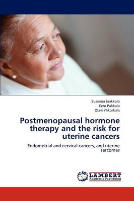 Postmenopausal Hormone Therapy and the Risk for Uterine Cancers (Paperback)