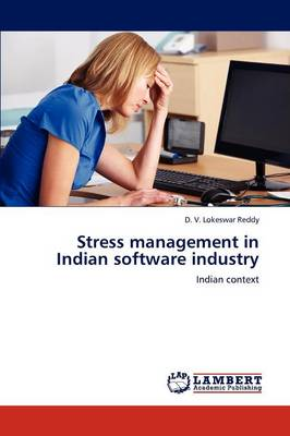 Stress Management in Indian Software Industry (Paperback)