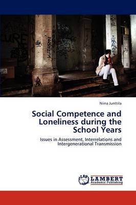 Social Competence and Loneliness During the School Years (Paperback)