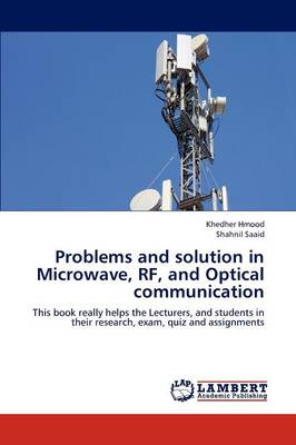 Problems and Solution in Microwave, RF, and Optical Communication (Paperback)
