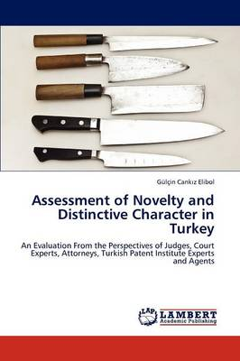 Assessment of Novelty and Distinctive Character in Turkey (Paperback)