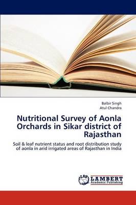Nutritional Survey of Aonla Orchards in Sikar District of Rajasthan (Paperback)