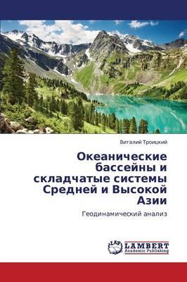 Okeanicheskie Basseyny I Skladchatye Sistemy Sredney I Vysokoy Azii (Paperback)
