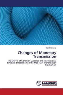 Changes of Monetary Transmission (Paperback)