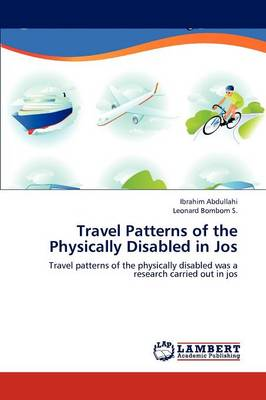 Travel Patterns of the Physically Disabled in Jos (Paperback)