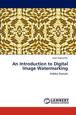 An Introduction to Digital Image Watermarking (Paperback)