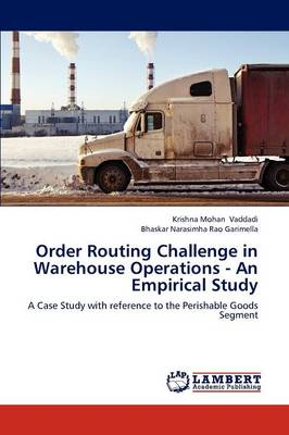 Order Routing Challenge in Warehouse Operations - An Empirical Study (Paperback)