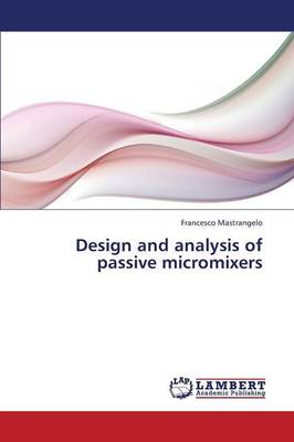 Design and Analysis of Passive Micromixers (Paperback)