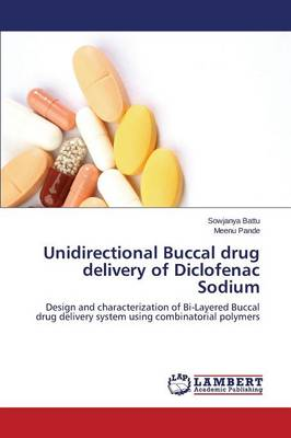 Unidirectional Buccal Drug Delivery of Diclofenac Sodium (Paperback)