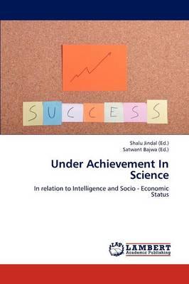 Under Achievement in Science (Paperback)