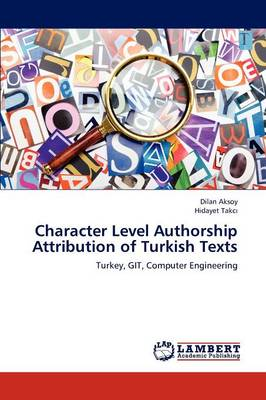 Character Level Authorship Attribution of Turkish Texts (Paperback)