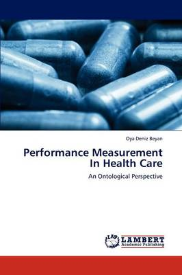 Performance Measurement in Health Care (Paperback)