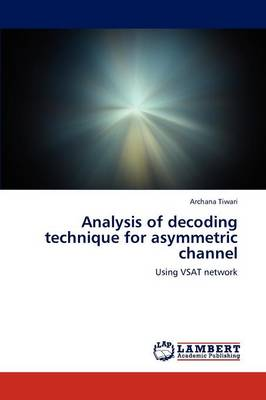Analysis of Decoding Technique for Asymmetric Channel (Paperback)