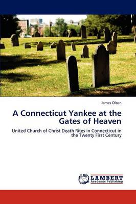 A Connecticut Yankee at the Gates of Heaven (Paperback)