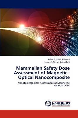 Mammalian Safety Dose Assessment of Magnetic-Optical Nanocomposite (Paperback)