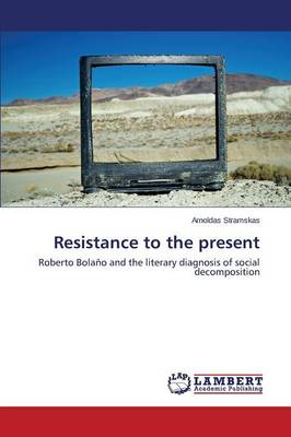 Resistance to the Present (Paperback)