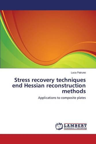 Stress Recovery Techniques End Hessian Reconstruction Methods (Paperback)