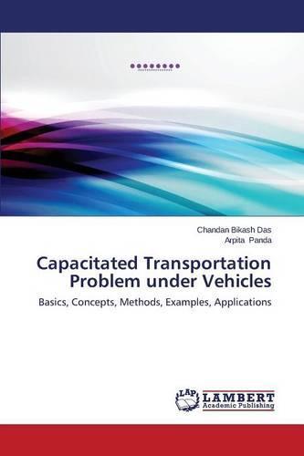Capacitated Transportation Problem Under Vehicles (Paperback)