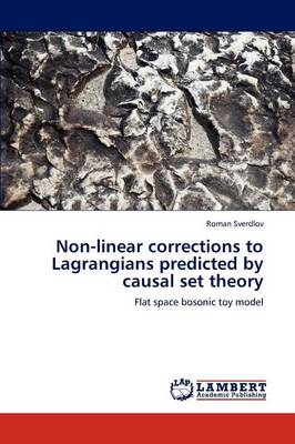 Non-Linear Corrections to Lagrangians Predicted by Causal Set Theory (Paperback)