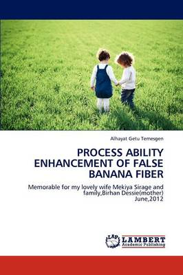 Process Ability Enhancement of False Banana Fiber (Paperback)