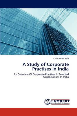 A Study of Corporate Practises in India (Paperback)