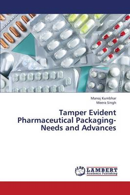 Tamper Evident Pharmaceutical Packaging-Needs and Advances (Paperback)