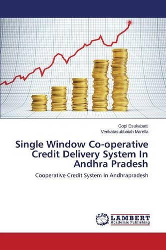 Single Window Co-Operative Credit Delivery System in Andhra Pradesh (Paperback)