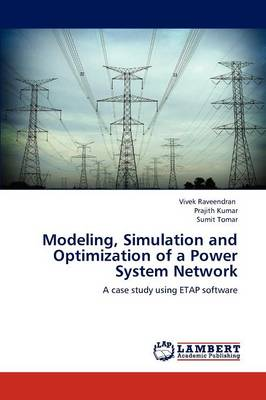 Modeling, Simulation and Optimization of a Power System Network (Paperback)