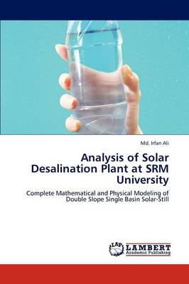 Analysis of Solar Desalination Plant at Srm University (Paperback)