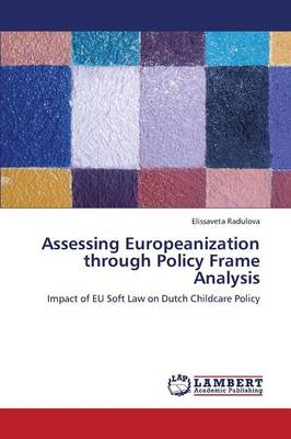 Assessing Europeanization Through Policy Frame Analysis (Paperback)