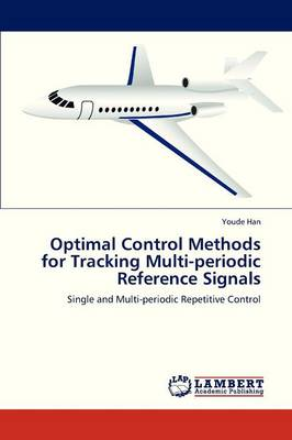 Optimal Control Methods for Tracking Multi-Periodic Reference Signals (Paperback)