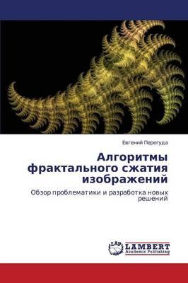 Algoritmy Fraktal'nogo Szhatiya Izobrazheniy (Paperback)