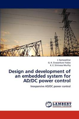 Design and Development of an Embedded System for Ad/DC Power Control (Paperback)