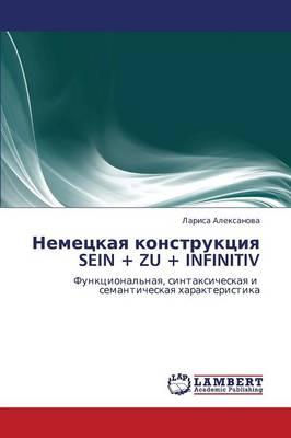 Nemetskaya Konstruktsiya Sein + Zu + Infinitiv (Paperback)