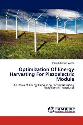 Optimization of Energy Harvesting for Piezoelectric Module (Paperback)