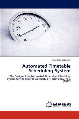 Automated Timetable Scheduling System (Paperback)
