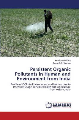 Persistent Organic Pollutants in Human and Environment from India (Paperback)