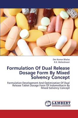 Formulation of Dual Release Dosage Form by Mixed Solvency Concept (Paperback)