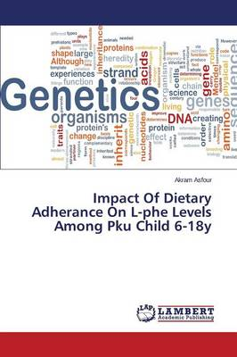 Impact of Dietary Adherance on L-Phe Levels Among PKU Child 6-18y (Paperback)