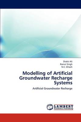 Modelling of Artificial Groundwater Recharge Systems (Paperback)