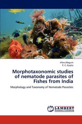 Morphotaxonomic Studies of Nematode Parasites of Fishes from India (Paperback)