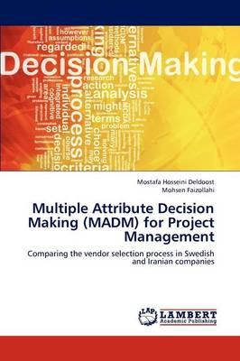 Multiple Attribute Decision Making (Madm) for Project Management (Paperback)