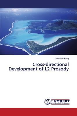 Cross-Directional Development of L2 Prosody (Paperback)