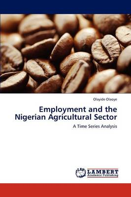 Employment and the Nigerian Agricultural Sector (Paperback)