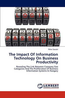 The Impact of Information Technology on Business Productivity (Paperback)