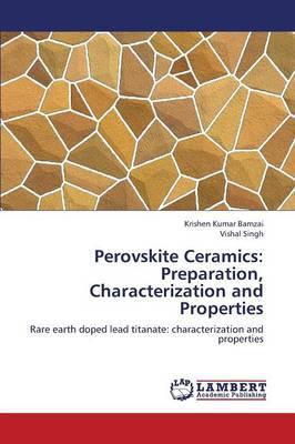 Perovskite Ceramics: Preparation, Characterization and Properties (Paperback)
