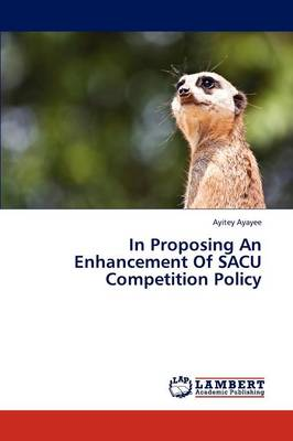 In Proposing an Enhancement of Sacu Competition Policy (Paperback)