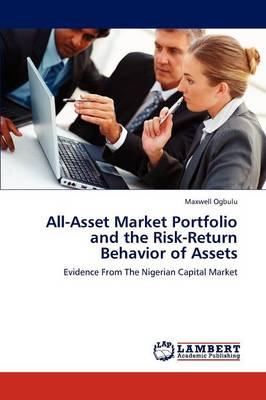 All-Asset Market Portfolio and the Risk-Return Behavior of Assets (Paperback)