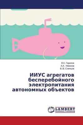 """Iius Agregatov Bespereboynogo Elektropitaniya Avtonomnykh OB""""Ektov (Paperback)"""
